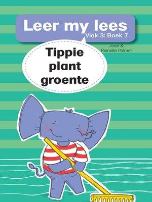 cover image of Leer my lees (Vlak 3) 7: Tippie plant groente