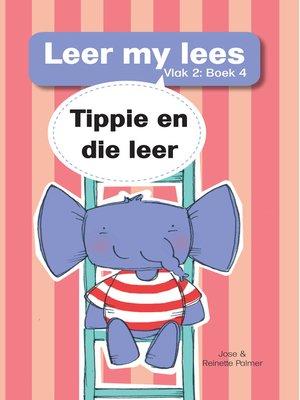 cover image of Leer my lees (Vlak 2) 4: Tippie en die leer