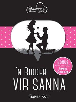 cover image of 'n Ridder vir Sanna