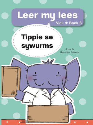 cover image of Leer my lees (Vlak 4) 6: Tippie se sywurms