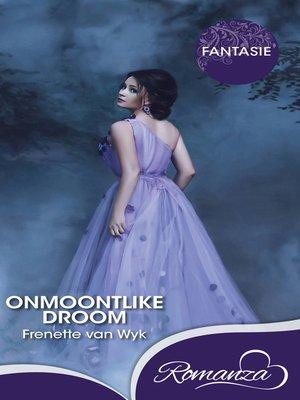 cover image of Onmoontlike droom