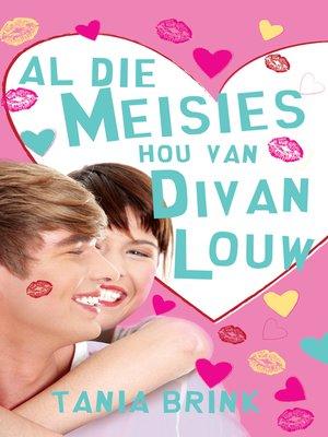 cover image of Al die meisies hou van Divan Louw