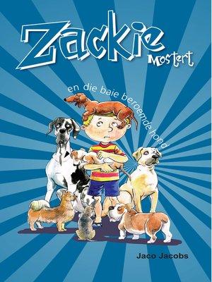 cover image of Zackie Mostert en die baie beroemde hond