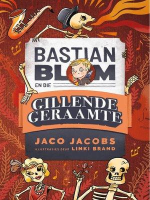 cover image of Bastian Blom (2) en die gillende geraamte