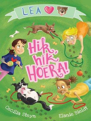 cover image of Lea lief honde: Hik, Hik, Hoera!