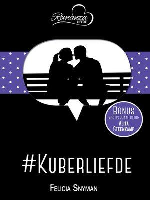 cover image of #Kuberliefde & Kleur vir die bleeksiel