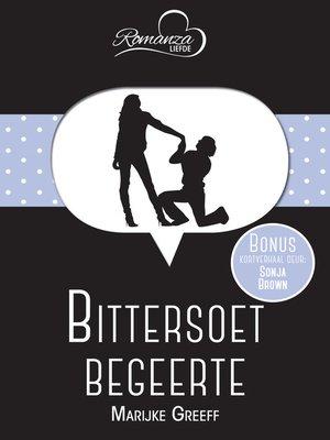 cover image of Bittersoet begeerte & Krimpvarkies en uitstekende geselskap