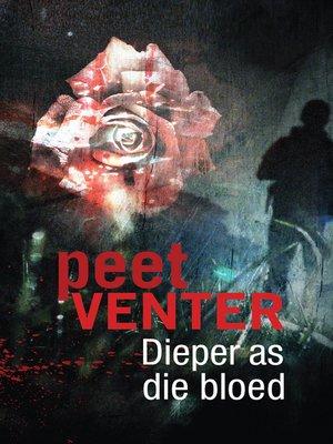 cover image of Dieper as die bloed