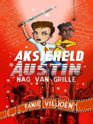 cover image of Aksieheld Austin (2): Nag van grille