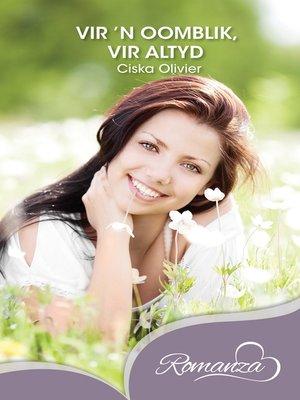 cover image of Vir 'n oomblik, vir altyd