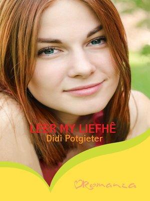 cover image of Leer my liefhê
