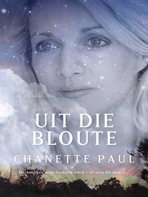 cover image of Uit die bloute