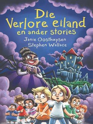 cover image of Die Verlore Eiland en Ander Stories