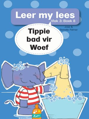 cover image of Leer my lees (Vlak 3) 8: Tippie bad vir Woef