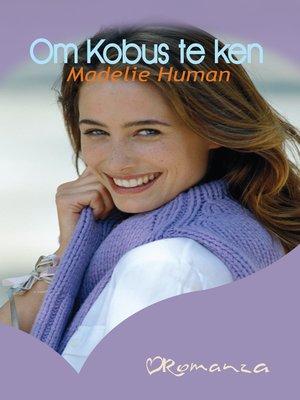 cover image of Om Kobus te ken