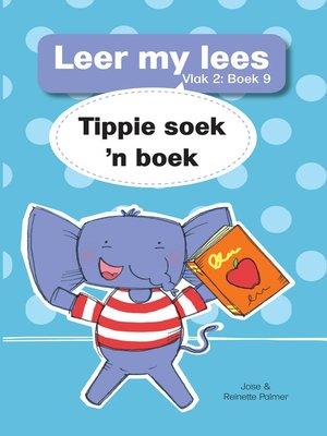 cover image of Leer my lees (Vlak 2) 9: Tippie soek 'n boek