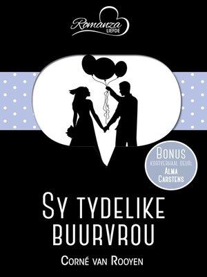 cover image of Sy tydelike buurvrou & Die liefdeslied