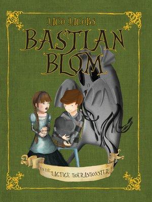 cover image of Bastian Blom en die magtige moerasmonster