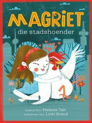 cover image of Magriet en die stadshoender