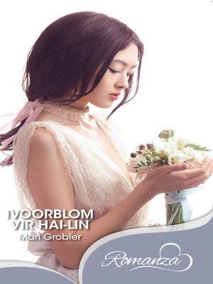 cover image of Ivoorblom vir Hai-Lin