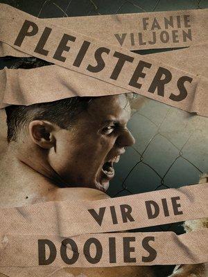 cover image of Pleisters vir die dooies