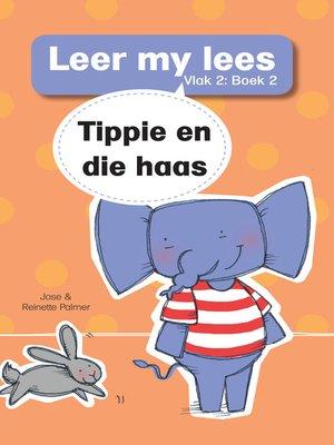 cover image of Leer my lees (Vlak 2) 2: Tippie en die haas