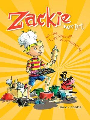 cover image of Zackie Mostert en die wriemelende wurmkoekies