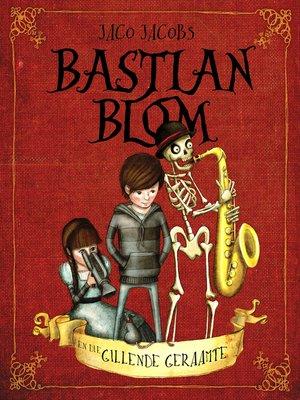 cover image of Bastian Blom en die gillende geraamte