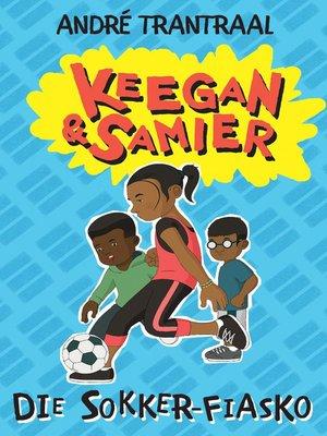 cover image of Keegan & Samier, Die sokker-fiasko