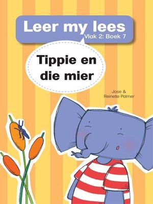 cover image of Leer my lees (Vlak 2) 7: Tippie en die mier