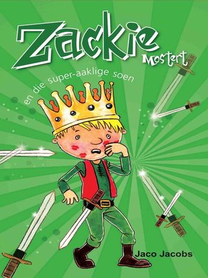 cover image of Zackie Mostert en die super-aaklige soen