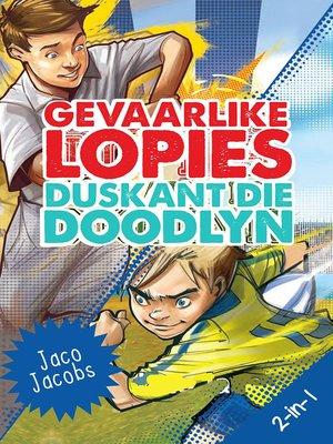 cover image of Gevaarlike lopies en Duskant die doodlyn 2-in-1