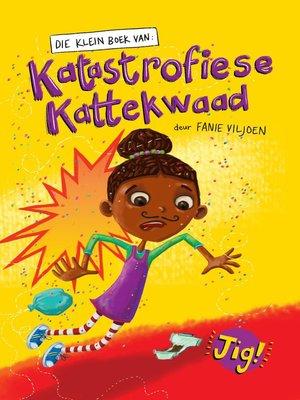 cover image of Die klein boek van katastrofiese kattekwaad