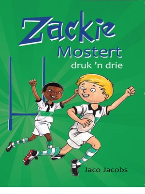 cover image of Zackie Mostert druk 'n drie (CAPS)
