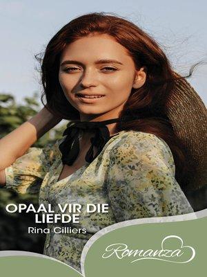 cover image of Opaal vir die liefde