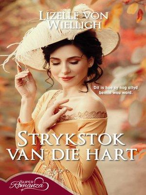 cover image of Strykstok van die hart