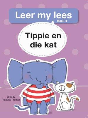 cover image of Leer my lees (Vlak 1) 4: Tippie en die kat