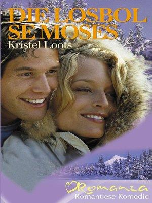 cover image of Die Losbol se Moses