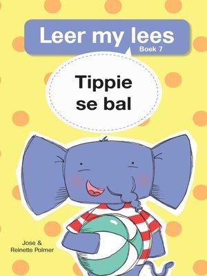cover image of Leer my lees (Vlak 1) 7: Tippie se bal