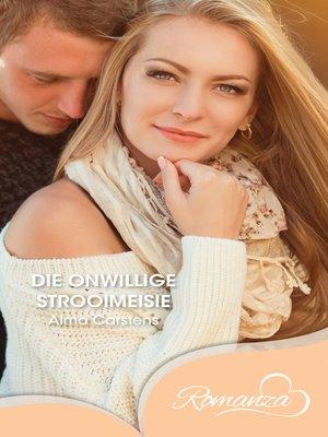 cover image of Die onwillige strooimeisie