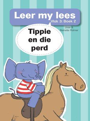 cover image of Leer my lees (Vlak 3) 2: Tippie ry perd