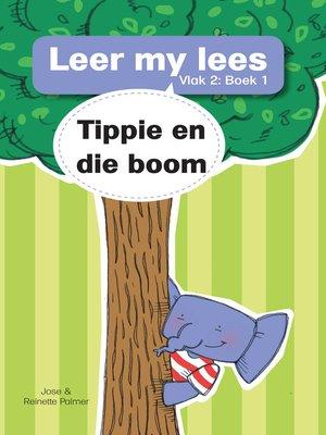 cover image of Leer my lees (Vlak 2) 1: Tippie en die boom