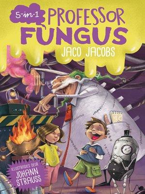 cover image of Professor Fungus omnibus 1