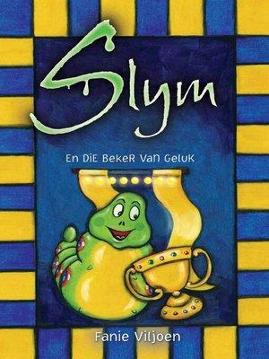 cover image of Slym en die beker van geluk