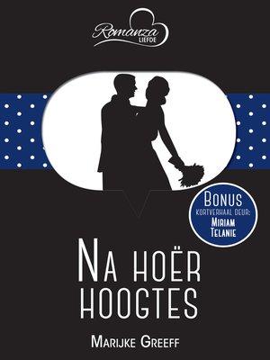 cover image of Na hoër hoogtes & Juweel onder sy neus
