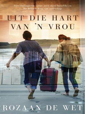 cover image of Uit die hart van ñ vrou