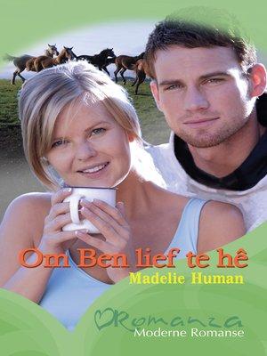 cover image of Om Ben lief te hê