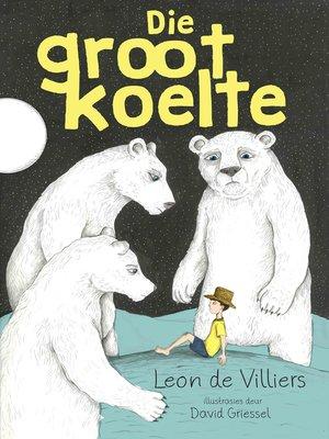 cover image of Die groot koelte
