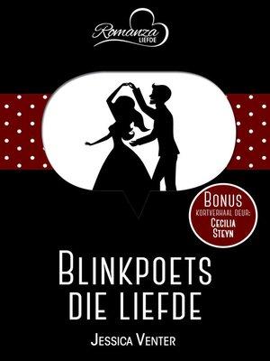 cover image of Blinkpoets die liefde & Skurwe hande wat kan