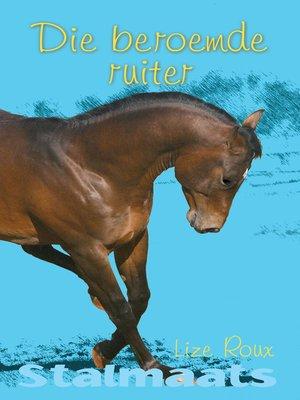 cover image of Die beroemde ruiter